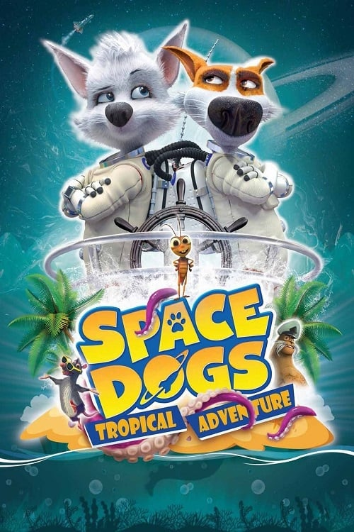 Space Dogs: Tropical Adventure poster